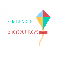 Zerodha Kite Shortcut Keys